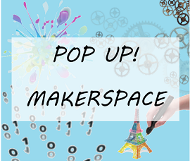 Pop Up Makerspace