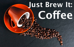 Just Brew It: Coffee