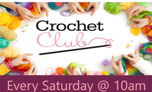 Crochet Club @ 10 am