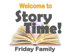 Friday Family Story