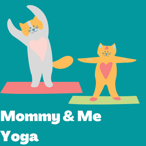 Mommy & Me Yoga *Dro